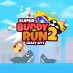Super Buddy Run 2 Crazy City